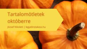 Tartalomötletek októberre - József Nikolett - Legyél Instakész